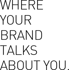 Where your brand talks about you